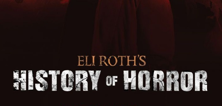 Eli Roth's History Of Horror series to let horror icons tell their stories